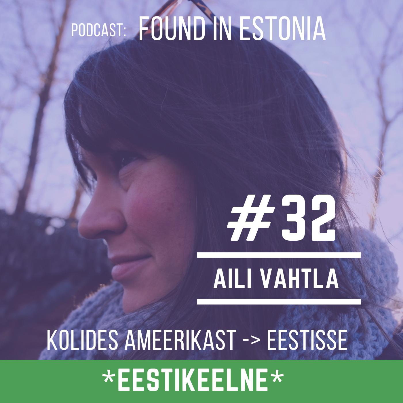 *EST* #32 Aili Vahtla: väliseestlasena Ameerikast Eestisse: Siin sa ei pea pingutama, et eestlane olla.
